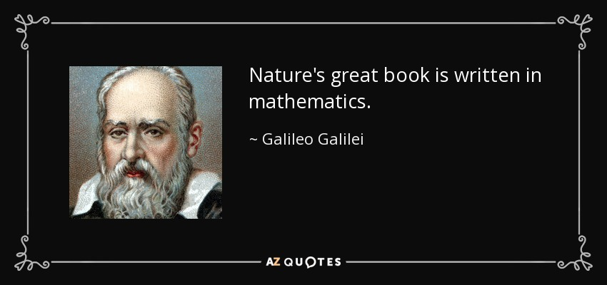 Nature's great book is written in mathematics